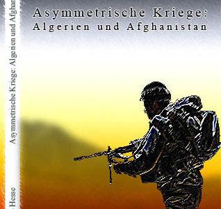 Magisterarbeit: Asymmetrisch Kriege in Algerien und Afghanistan